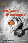 Couverture du livre 40 jours d'automne - Philippe Milbergue