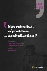 Choc des idées - Nos retraites : répartition ou capitalisation ?