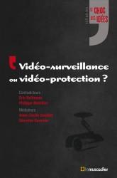 Choc des idées - Vidéo-surveillance ou vidéo-protection ?