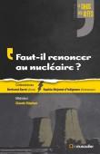 """Couverture du livre Faut-il renoncer au nucléaire ? Collection """"Le choc des idées"""""""
