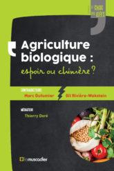 """Agriculture biologique : espoir ou chimère ? Collection """"Le choc des idées"""""""