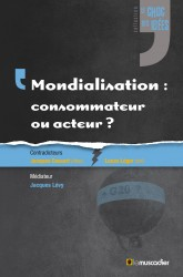 Couverture du livre «Mondialisation : consommateur ou acteur ?» - Collection «Le choc des idées»