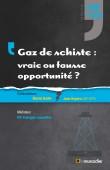 Couverture du livre «Gaz de schiste : vraie ou fausse opportunité ?» - Collection «Le choc des idées»