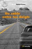 """Couverture du livre """"Du sable entre tes doigts"""" de Patrice Favaro - ISBN 979-10-90685-26-0"""