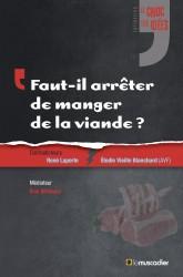 Couverture du livre «Faut-il arrêter de manger de la viande ?» - Collection «Le choc des idées»