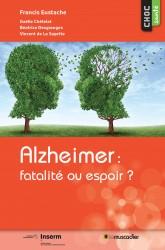 """Couverture du livre """"Alzheimer : fatalité ou espoir ?"""" - Francis Eustache et al. - collection """"Choc santé"""" - ISBN 979-10-90685-30-7"""