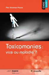 """Couverture du livre """"Toxicomanies : vice ou maladie ?"""" - Pier Vincenzo Piazza - ISBN 979-10-90685-32-1"""