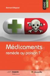 """Couverture du livre """"Médicaments : remède ou poison ?"""" - Bernard Bégaud - ISBN 979-10-90685-33-8"""