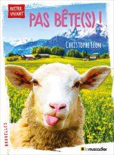 """Couverture du livre """"Pas bête(s) !"""" de Christophe Léon - ISBN 9791096935055"""