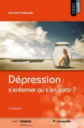 """Couverture du livre """"Dépression : s'enfermer ou s'en sortir ?"""" - Antoine Pelissolo - ISBN 979-10-96935-00-0"""