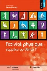 """Couverture du livre """"Activité physique : supplice ou délice ?"""" - ISBN 979-10-90685-52-9"""