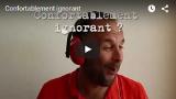 Une video pour comprendre le livre Confortablement ignorant