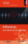 Couverture du livre Infarctus : s'en relever et s'en protéger - ISBN 9791090685581