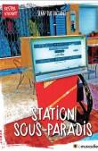 Couverture du livre Station Sous-Paradis - Jean-Luc Luciani - ISBN 9791090685710