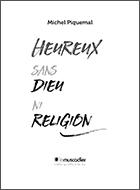 Extrait du livre Heureux sans Dieu ni religion