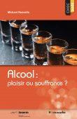 """Couverture du livre """"Alcool : plaisir ou souffrance ?"""" - Choc santé - ISBN 979-10-90685-69-7"""