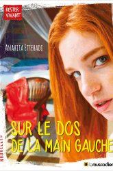"""Couverture du livre """"Sur le dos de la main gauche"""" - Anahita Ettehadi - ISBN 9791090685932"""