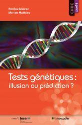 """Couverture du livre """"Tests génétiques : illusion ou prédiction ?"""" - ISBN 979-10-90685-67-3"""