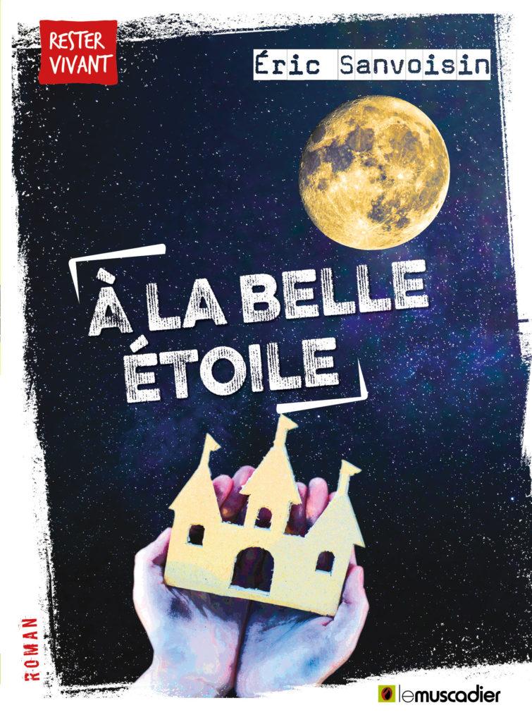 """Couverture du livre """"À la belle étoile"""" d'Éric Sanvoisin - ISBN 9791096935062"""