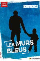 """Couverture du livre """"Les murs bleus"""" de Cathy Ytak - ISBN 9791096935079"""