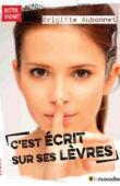 """Couverture du livre """"C'est écrit sur ses lèvres"""" - Brigitte Aubonnet - ISBN 979-10-96935-14-7"""