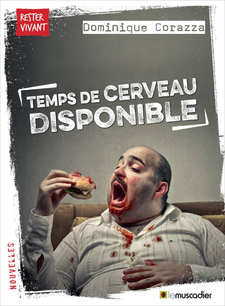 """Couverture du livre """"Temps de cerveau disponible"""" de Dominique Corazza - ISBN 9791096935253"""