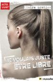 Couverture du livre Je voulais juste être libre - Claire Gratias - ISBN 9791096935321