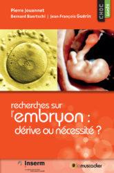 Couverture du livre Recherches sur l'embryon : dérive ou nécessité ? - ISBN 979-10-96935-33-8