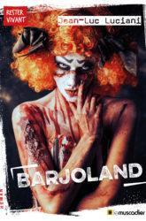 Couverture du livre Barjoland - Jean-Luc Luciano - ISBN 979-10-96935-38-3