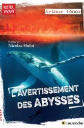 Couverture du livre L'avertissement des abysses - Arthur Ténor - Préface de Nicolas Hulot - ISBN 979-10-96935-40-6