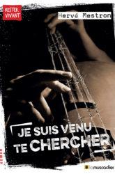 """Couverture du livre """"Je suis venu te chercher"""" - Hervé Mestron - ISBN 9791096935390"""