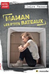 Couverture du livre Maman les p'tits bateaux de Claire Mazard - ISBN 9791096935499