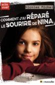 """Couverture du livre """"Comment j'ai réparé le sourire de Nina"""" - ISBN 9791096935666"""