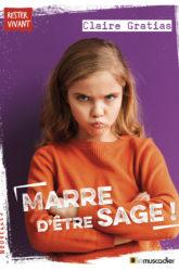 Couverture du livre Marre d'être sage ! - ISBN 9791096935673