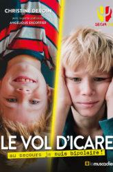 Couverture du livre Le vol d'Icare : au secours je suis bipolaire ! de Christine Deroin - ISBN 9791096935703