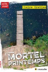 Couverture du livre Mortel printemps de Claire Gratias - ISBN 9791096935857