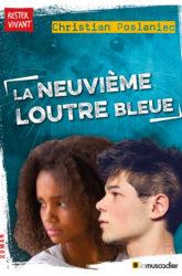 Couverture du livre La neuvième loutre bleue de Christian Poslaniec - ISBN 9791096935864